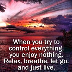 when you try to control everything life quotes quotes positive quotes quote life positive wise advice wisdom life lessons positive quote by Time Quotes Life, Life Quotes Love, Quotes To Live By, Nice Quotes, Awesome Quotes, Simple Quotes, Quote Life, Interesting Quotes, Sensible Quotes