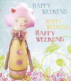 Feliz fin de semana! - Happy weekend!