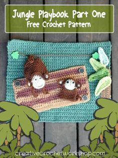 My Jungle Playbook Part One - Free Crochet Pattern | Creative Crochet Workshop