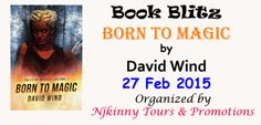 #BookBlitz Born To Magic by @David_Wind via @iambibilophile 's blog Checkout the book and grab it..:) https://bibilophile.wordpress.com/2015/02/26/book-blitz-born-to-magic-by-david-wind/comment-page-1/#comment-88 #MustRead #HighlyRated #Scifi #Fantasy #Sasa #NewRelease