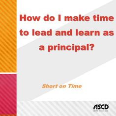 Learn how you can find time to meet students' and teachers' needs, foster ingenuity and innovation, and apply best practices