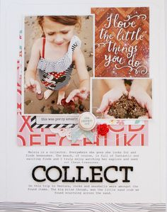 Collect- Layouts We Love- Scrapbook.com