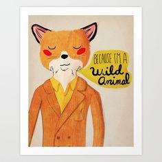 Because I'm a Wild Animal Art Print by Nan Lawson | Society6