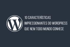 O Wordpress é uma ferramenta sensacional e praticamente sem limites, podendo se…