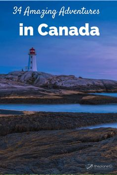 Adventures in Canada  | The Planet D Adventure Travel Blog
