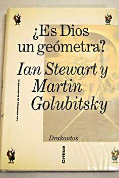 ¿Es Dios un geómetra? : las simetrías de la naturaleza / Ian      Stewart y Martin Golubitsky. -- Barcelona : Grijalbo Mondadori,      D.L. 1995 Ver localización en la Biblioteca de la ULL:  http://absysnetweb.bbtk.ull.es/cgi-bin/abnetopac01?TITN=87926