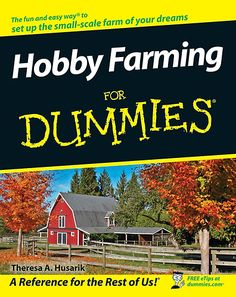 Hobby Farming For Dummies is a practical guide that will show you how to handle all the basics of small-scale farming, from growing healthy crops to raising livestock and managing your property. You'll see how to decide what to farm, provide shelter and utilities, select plants, and protect your investment. It's all you need to dig in and start growing! $13 #natural #country #farm
