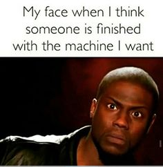 I've definitely given this look to people finishing up on the squat rack