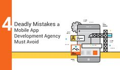 How to ensure a profitable mobile app development? Read this article to know which deadly mistakes a mobile app development agency must avoid!#mobileappdevelopment #mobileapps