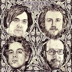 Monsters of Folk - Conor Oberst of Bright Eyes, Mike Mogis from Bright Eyes, Jim James from My Morning Jacket, and M. Ward, who sings iin Zooey Deschanel's band She & Him.