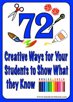 72 Creative Ways for Students to Show What They Know- great ideas for offering product choices