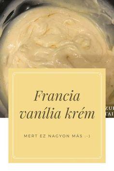 a St Honore vanília krém Fun Desserts, Dessert Recipes, Smoothie Fruit, Hungarian Recipes, Diy Food, Relleno, No Bake Cake, Food Inspiration, Food Porn
