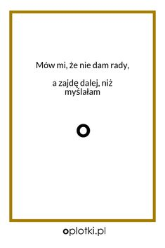 Co robię, kiedy nie mam siły… Body Motivation, Book Quotes, Cool Words, Letter Board, Quotations, Affirmations, Texts, Motivational Quotes, Poetry