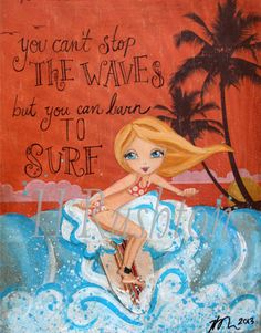Surfer Girl Art, Surf Decor, Beach Decor,Quote about surfing,Girls Room, Kids Wall Art, Mixed Media 8 x 10 by HRushton on Etsy, $18.00