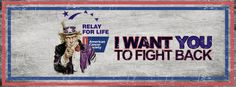 "Relay For Life Facebook Cover - Uncle Sam ""I want you to fight back. http://www.relaywallpaper.blogspot.com/"