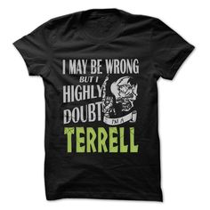 (Tshirt Coupon Today) TERRELL Doubt Wrong 99 Cool Name Shirt [Top Tshirt Facebook] Hoodies, Funny Tee Shirts