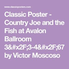 Classic Poster - Country Joe and the Fish at Avalon Ballroom 3/3-4/67 by Victor Moscoso