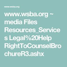 www.wsba.org ~ media Files Resources_Services Legal%20Help RightToCounselBrochureR3.ashx