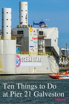 Ten Things to do at Pier 21 in Galveston, Texas. Museums, movies and boat tours will keep you busy.