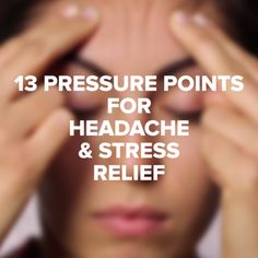 13 Pressure Points For Headache & Stress Relief - Massage tips - Massage Tips, Massage Therapy, Hand Massage, Self Massage, Fitness Workouts, Pressure Points For Headaches, Headache Relief Pressure Points, Head Pressure Points, Acupressure Points For Headache
