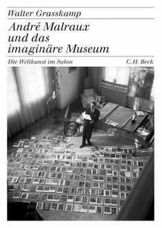 André Malraux und das imaginäre Museum