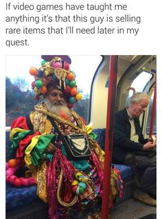 If video games taught me anything it's that this guy is selling rare items i'll need later in my quest