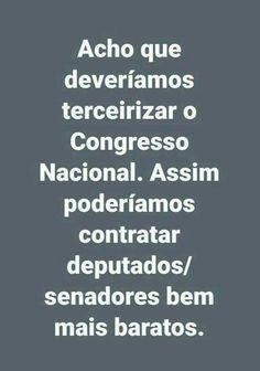 Vamos mudar o mundo começando por um Brasil Novo .