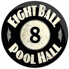 Eight Ball Pool Hall Billiards Game Room Sign - pool decor Vintage Metal Signs, Vintage Bar, Vintage Decor, Retro Vintage, Vintage Stuff, Compro Moto, Billard Snooker, Pool Table Room, Pool Tables