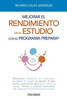 Mejorar el rendimiento en el estudio con el programa PREPARA (Libro Práctico) de Ricardo Calza González. Máis información no catálogo: http://kmelot.biblioteca.udc.es/record=b1507231~S1*gag