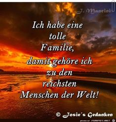 a picture for the heart 'Have a great family.jpg'- One of 15507 D - Schöne Sprüche - Familie Best Quotes, Life Quotes, German Quotes, Picture Comments, Live Laugh Love, Man Humor, True Words, Feel Good, Affirmations