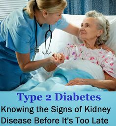 Type 2 Diabetes - Knowing the Signs of Kidney Disease Before It's Too Late ~ AbsiHealth
