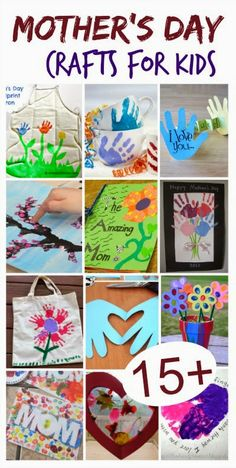 15 Mother's Day Crafts Kids Can Make & Mom Will Love- such cute ideas!