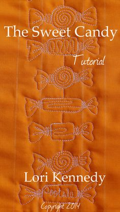 Trick or Treat ~ The Sweet Candy Free Motion Quilt Tutorial