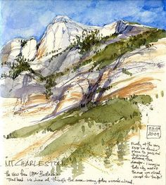 Cathy (Kate) Johnson, Mt. Charleston, Nevada, 2009. Watercolor. This is a great example of a travel sketch. Although the sketch attempts to be realistic, it gives the observer a good perception of the...