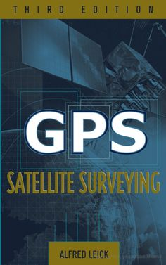 GPS Satellite Surveying - - Product Description: The revised and updated authoritative volume on GPS use in surveyingComprehensive and thorough in its coverage, GPS Satellite Surveying, Third Edition is the updat Transportation Engineering, Civil Engineering, Global Positioning System, How To Apply, Student, Writing, Books, Third, Product Description