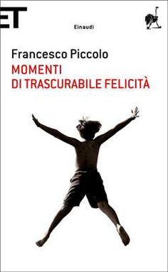Francesco Piccolo, Momenti di trascurabile felicità, Super ET
