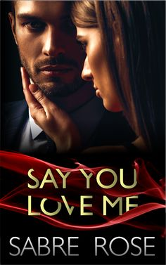Title: Say You Love Me Author: Sabre Rose Genre: Psychological Romantic Suspense Release Date: November 2019 B . I Want Him, Love Him, Good Romance Books, Love And Lust, Say I Love You, Tv Shows, Author, Relationship, Romantic