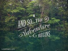 quotes about the outdoors and nature | The adventure begins quotes photography outdoors nature trees