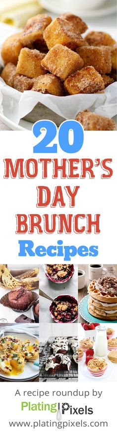 """20 Mother's Day brunch recipes roundup by Plating Pixels. Muffins, waffles, breakfast breads, omelets, bakes and sweets for Mother's Day brunch recipe ideas. Best brunch recipes. - www.platingpixels.com"
