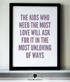 The kids who need the most love will ask for it in the most unloving way.  A good reminder for those more challenging days in the life of an ECSE teacher.  Pinned from funinecse.blogspot.com