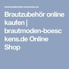 Brautzubehör online kaufen   brautmoden-boesckens.de Online Shop