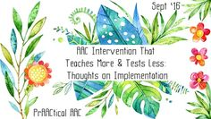 PrAACtical AAC: AAC Intervention That Teaches More and Tests Less-Thoughts on Implementation. Pinned by SOS Inc. Resources. Follow all our boards at pinterest.com/sostherapy/ for therapy resources..