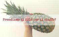 Prendiamo il 2016 per il ciuffo! #buonanno #2016 #buonipropositi #ananas
