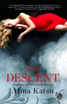 The descent : book three of the taker trilogy / Alma Katsu.