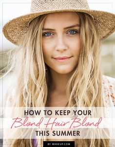 How to Keep Your Hair Blond and Healthy This Summer