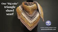 "One ""big cake"" triangle shawl scarf (free crochet pattern)"