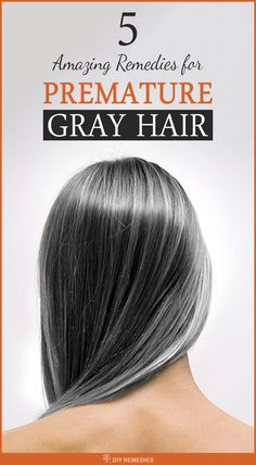 5 Amazing Remedies for Premature Gray Hair Home Remedies for Premature Graying of Hair: Here are the best time-tested natural remedies that give a natural color to your hair. Follow them regularly along with the intake of nutritious diet and proper hair care. #HairCare #Naturally