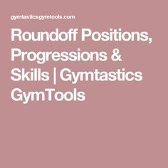Roundoff Positions, Progressions & Skills | Gymtastics GymTools