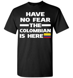 Have No Fear The Colombian Is HereFind out more at https://www.anzstyle.com/products/have-no-fear-the-colombian-is-here #tee #tshirt #named tshirt #hobbie tshirts #Have No Fear The Colombian Is Here
