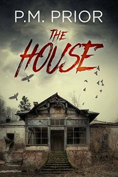 """The House""  ***  P.M. Prior  (2016)"